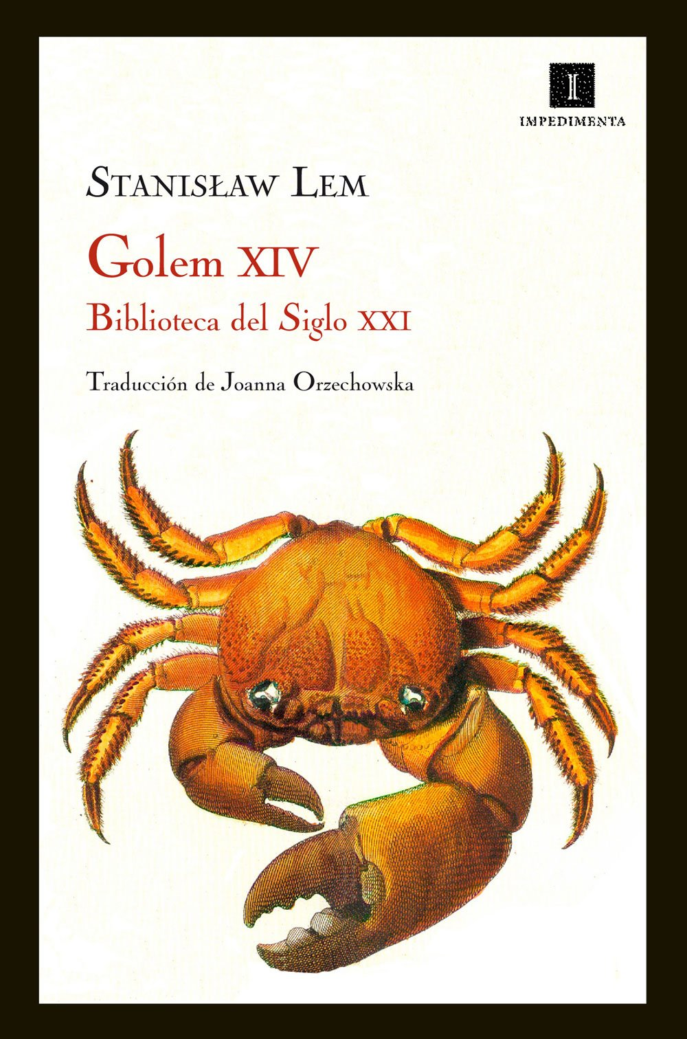 Golem XIV: Biblioteca del Siglo XXI (Impedimenta): Amazon.es: Stanislaw Lem, Joanna Orzechowska: Libros