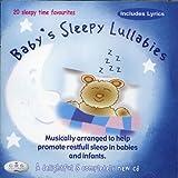 Baby's Sleepy Lullabies - 20 Babies sleepy time lullaby favourites with lyrics