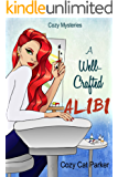 Cozy Mysteries: A Well-Crafted Alibi (Whistler's Cove Cozy Mystery Series Book 2)