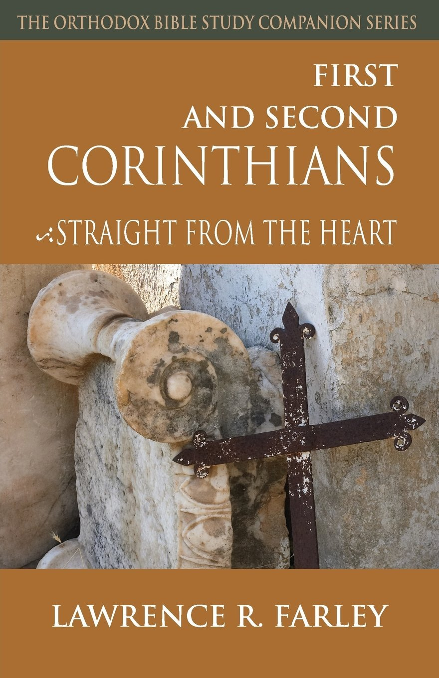 Download First and Second Corinthians: Straight From the Heart (Orthodox Bible Study Companion) ebook