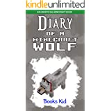 Diary of a Minecraft Wolf: An Unofficial Minecraft Book