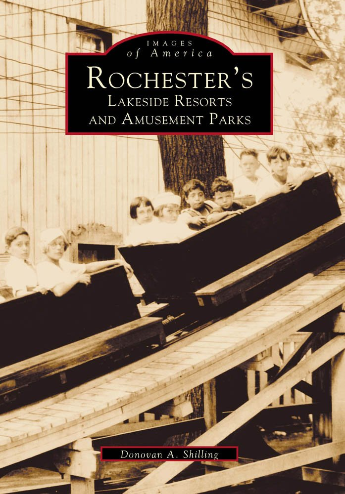 Rochester's Lakeside Resorts and Amusement Parks (Images of America: New York)
