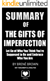 Summary of The Gifts of Imperfection: Let Go of Who You Think You're Supposed to Be and Embrace Who You Are by Brené Brown: Key Takeaways & Analysis Included