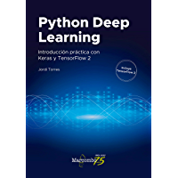 Python Deep Learning: Introducción práctica con Keras y TensorFlow 2 (Spanish Edition)
