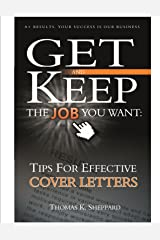 Tips for Effective Cover Letters (Get and Keep the Job You Want Book 2) Kindle Edition