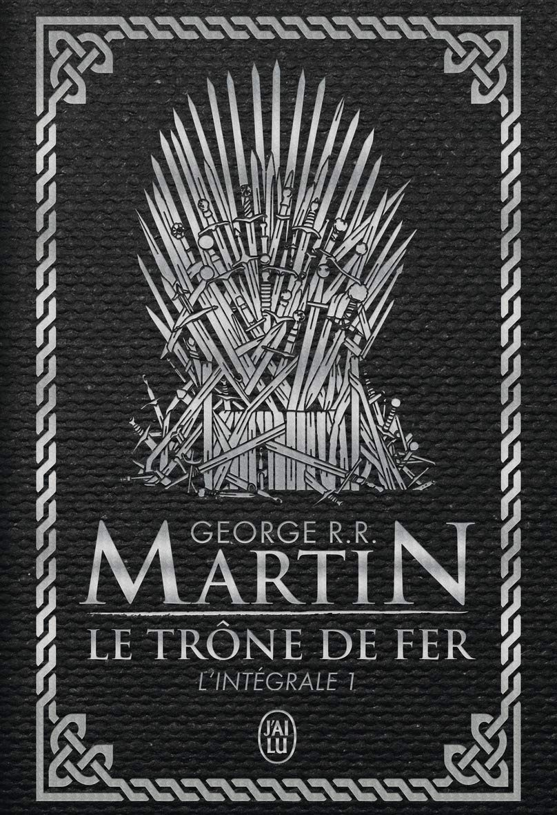 A Game Of Thrones 1 Le Trone De Fer L Integrale French