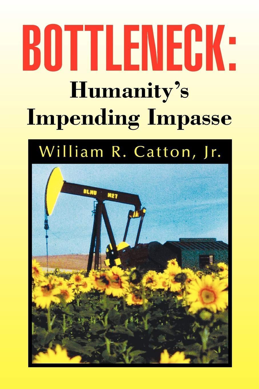 Buy Bottleneck Humanity S Impending Impasse Book Online At Low