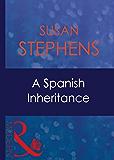 A Spanish Inheritance (Mills & Boon Modern) (Latin Lovers, Book 10)