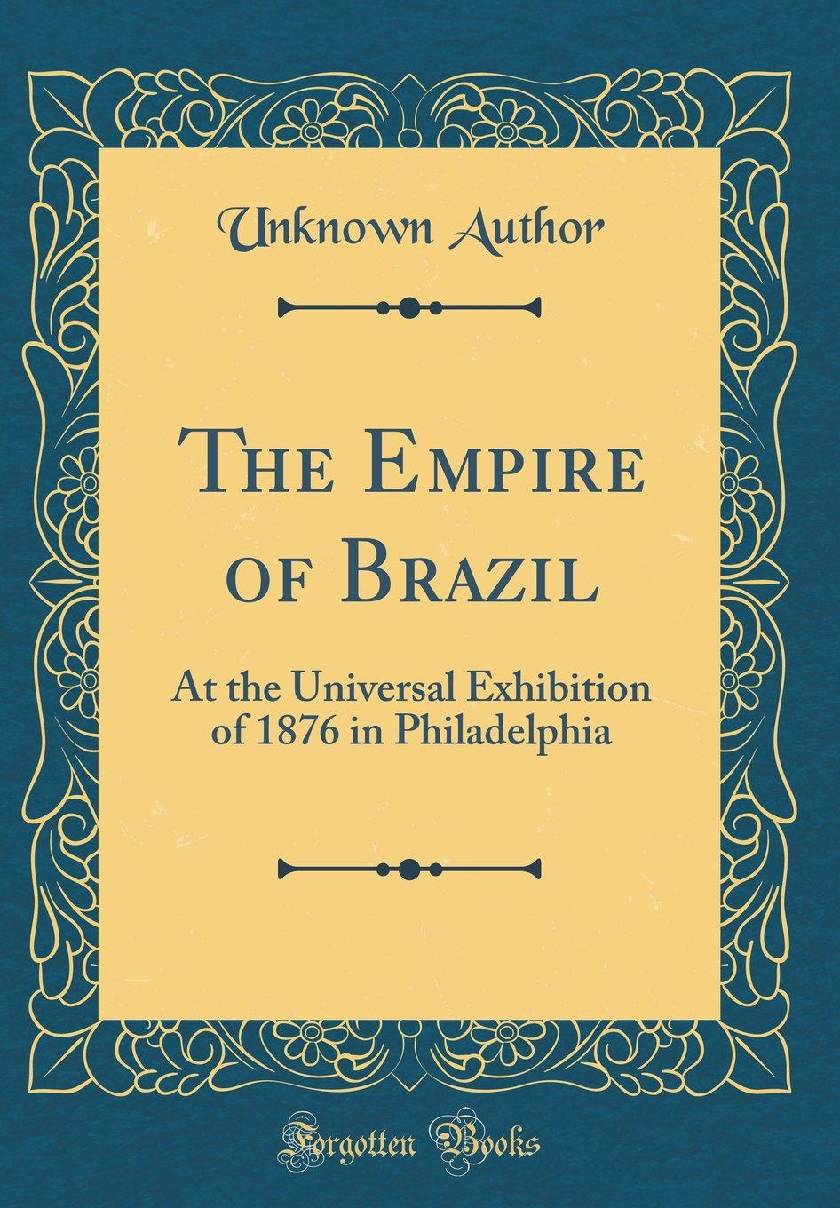 the-empire-of-brazil-at-the-universal-exhibition-of-1876-in-philadelphia-classic-reprint