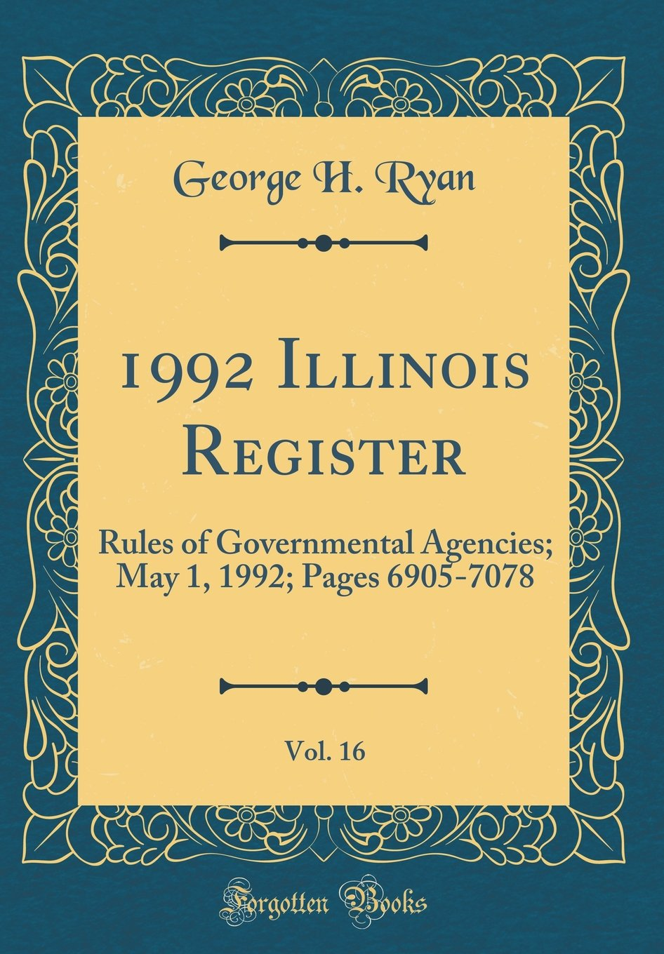 1992 Illinois Register, Vol. 16: Rules of Governmental Agencies; May 1, 1992; Pages 6905-7078 (Classic Reprint) PDF