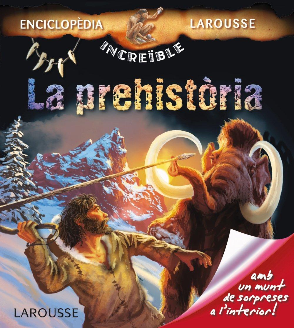 La prehistòria (Infantil / Juvenil (catalan)): Amazon.es: Larousse Editorial, Python, Isa, Estany Morros, Imma: Libros