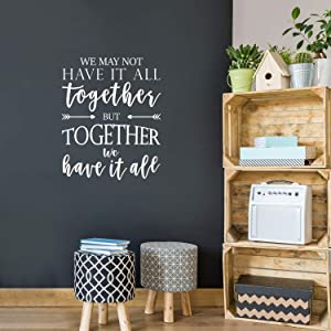 """Vinyl Art Wall Decal - We May Not Have It All Together But Together We Have It All - 27.2"""" x 22"""" - Modern Sweet Home Bedroom Living Room Kitchen Dining Room Apartment Quotes (27.2"""" x 22"""", White)"""