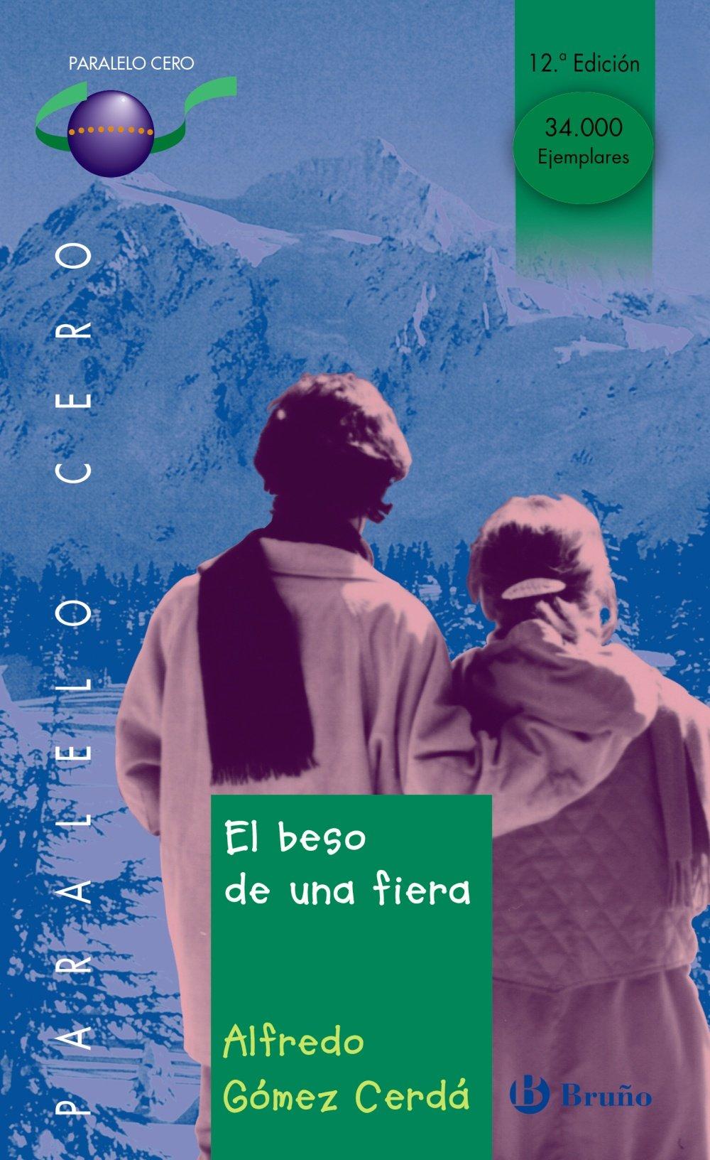 El beso de una fiera Castellano - Juvenil - Paralelo Cero: Amazon.es: Alfredo Gómez-Cerdá: Libros