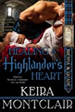 Healing a Highlander's Heart (The Clan Grant Series-Brenna and Quade) (Volume 2)