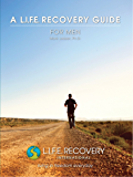 L.I.F.E. Guide for Men: A Workbook for Men Seeking Freedom from Sexual Addiction