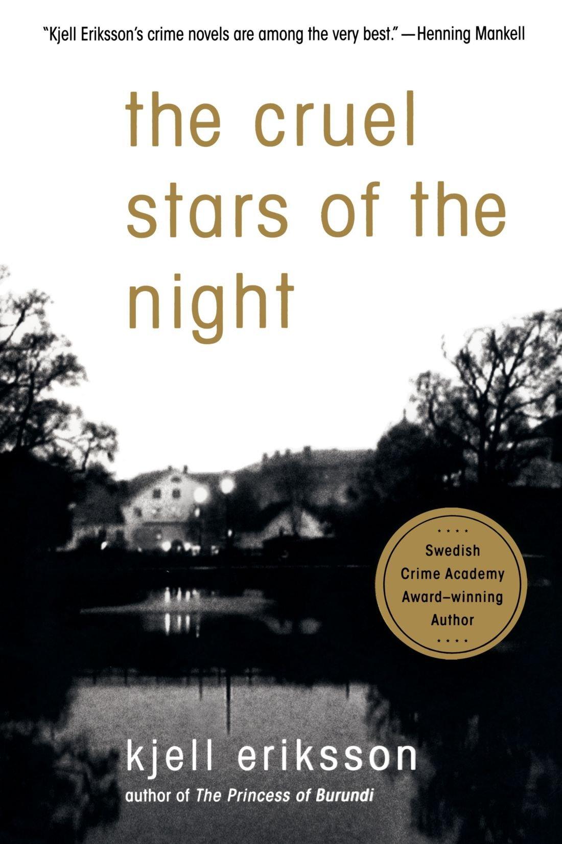 The Cruel Stars Of Night A Mystery Ann Lindell Mysteries Kjell Eriksson Ebba Segerberg 9780312366681 Amazon Books