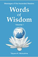 WORDS of WISDOM. Volume 1: Messages of Ascended Masters Kindle Edition