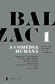 """A Comédia Humana - v. 1 (A vida de Balzac, Ao """"Chat-qui-pelote"""", O baile de Sceaux, Memórias de duas jovens esposas, A bolsa,"""