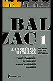 """A Comédia Humana - v. 1 (A vida de Balzac, Ao """"Chat-qui-pelote"""", O baile de Sceaux, Memórias de duas jovens esposas, A bolsa, Modesta Mignon)"""