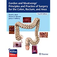 Gordon and Nivatvongs' Principles and Practice of Surgery for the Colon, Rectum,...
