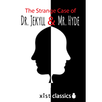 The Strange Case of Dr. Jekyll and Mr. Hyde (Xist Classics) (English Edition)