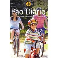 Pão Diário Família vol. 22: uma meditação para cada dia do ano: Volume 22