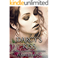 Darcy's Kiss: A Pride and Prejudice Variation (English Edition)