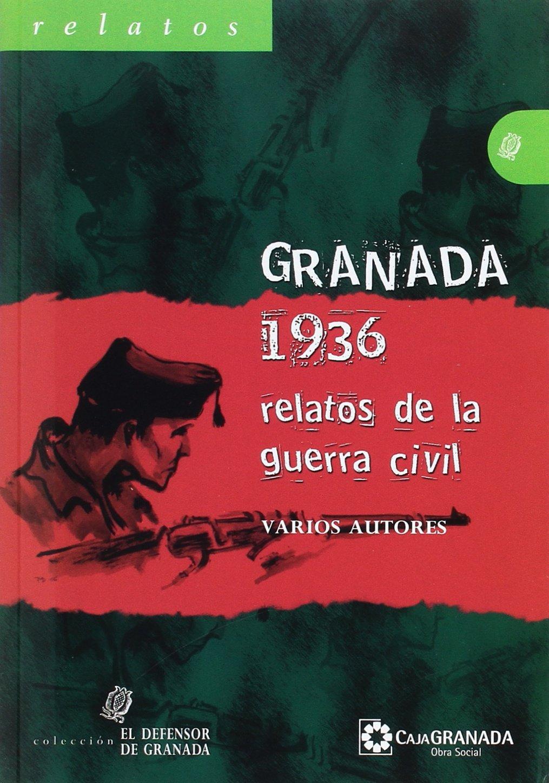 Granada 1936 : relatos de la guerra civil: Amazon.es: Libros