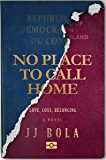 No Place To Call Home: Love, Loss, Belonging