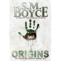 Origins: A Ghostly Paranormal Horror Short Story (To Each His Ghost Book 2)
