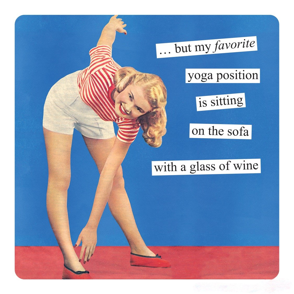 Anne Taintor Square Refrigerator Magnet - But My Favorite Yoga Position Is Sitting On The Sofa With A Glass Of Wine