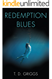 Redemption Blues: A Haunting Thriller With a Brilliant Twist.