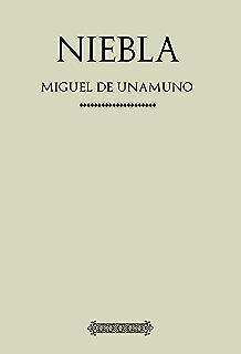Antología Miguel de Unamuno: Niebla (con notas) (Spanish Edition)
