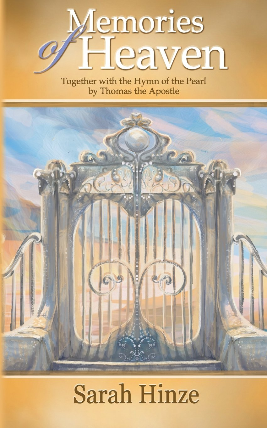 Memories of Heaven: Together with the Hymn of the Pearl by Thomas the Apostle pdf