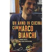 Un anno in cucina con Marco Bianchi