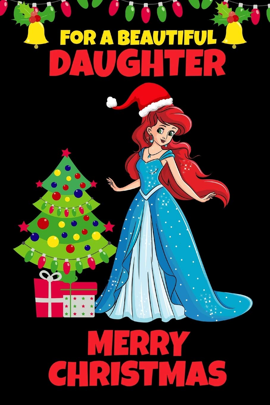 Buy For A Beautiful Daughter Princess Christmas Gifts For Girls Ages 4 9 Year Old Blank Lined Journal To Write In Alternative To Card Book Online At Low Prices In India For A