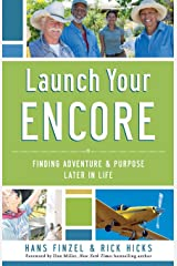 Launch Your Encore: Finding Adventure And Purpose Later In Life Paperback