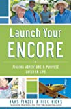 Launch Your Encore: Finding Adventure and Purpose Later in Life
