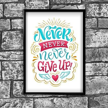 Never Never Never give up motivazionale Inspirational Love Postive ...