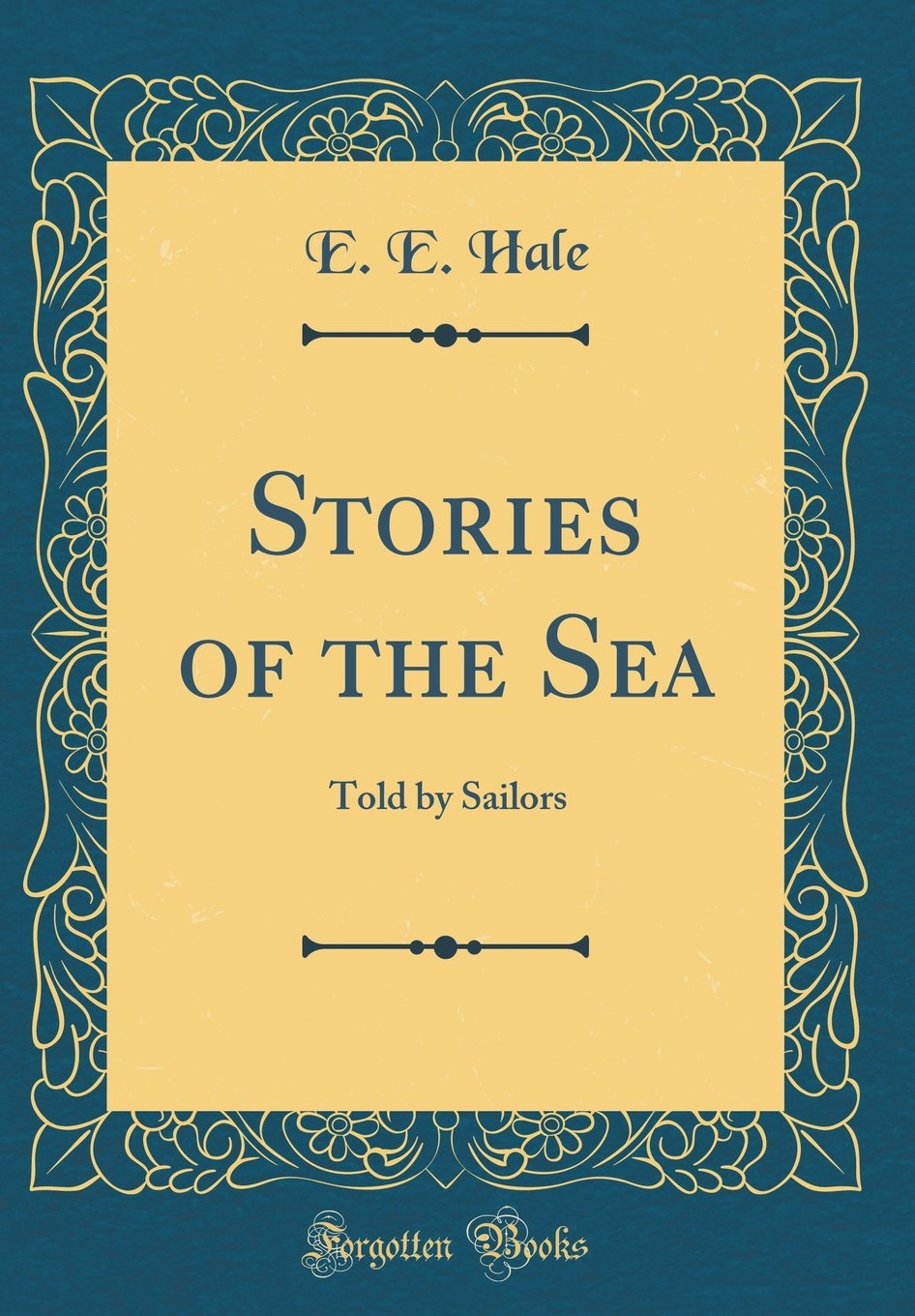 Download Stories of the Sea: Told by Sailors (Classic Reprint) PDF