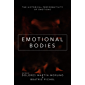 Emotional Bodies: The Historical Performativity of Emotions (The History of Emotions)