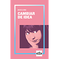 Cambiar de idea (Caballo de Troya 2019, 2) (Spanish Edition)