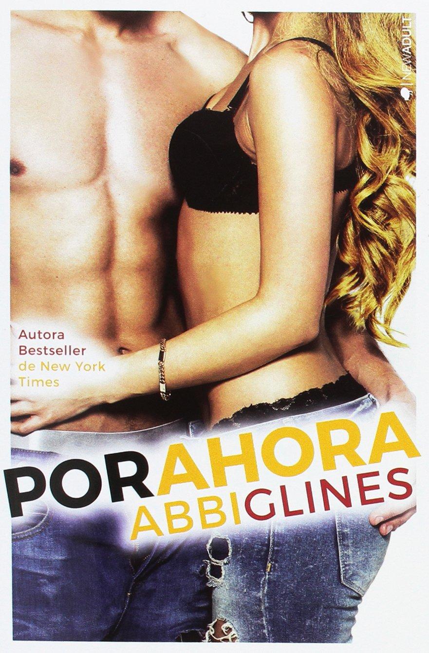 Por ahora (NEW ADULT): Amazon.es: Glines, Abbi, García, Maria: Libros