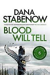 Blood Will Tell (Kate Shugak Novels Book 6) Kindle Edition