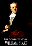 The Complete Works of William Blake: 29 Books and Collections With Active Table of Contents