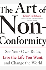 The Art of Non-Conformity: Set Your Own Rules, Live the Life You Want, and Change the World (Perigee Book.) Paperback