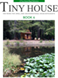 Tiny House - Book 6: For Micro, Tiny, Small, and Unconventional House Enthusiasts