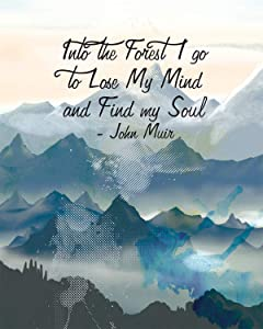 Into the Forest I Go To Lose My Mind And Find My Soul Wall Art Decor Print - 8x10 unframed print