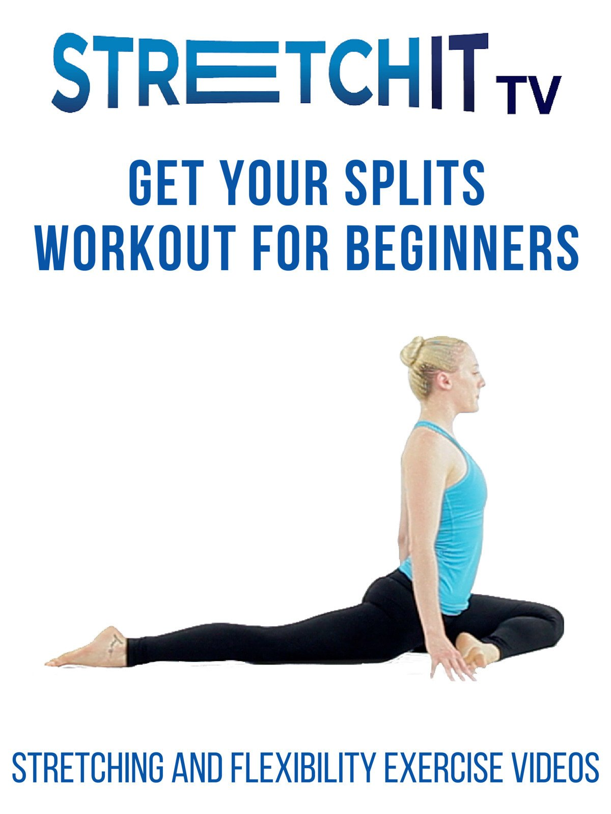 Watch Stretching And Flexibility Exercise Videos Get Your Splits Workout For Beginners Prime Video