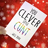 Funny Cards, Graduation Card, You Clever Little C*nt Well Done, Pass Exam Card, Pass Driving Test Card, Congratulations Card, Novelty PC36